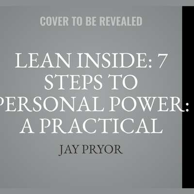 Lean Inside: 7 Steps to Personal Power: A practical guide to personal transformation for women Audiobook, by Jay Pryor