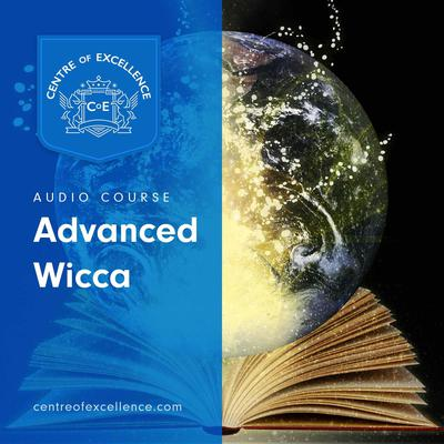 Advanced Wicca Audiobook, by Centre of Excellence