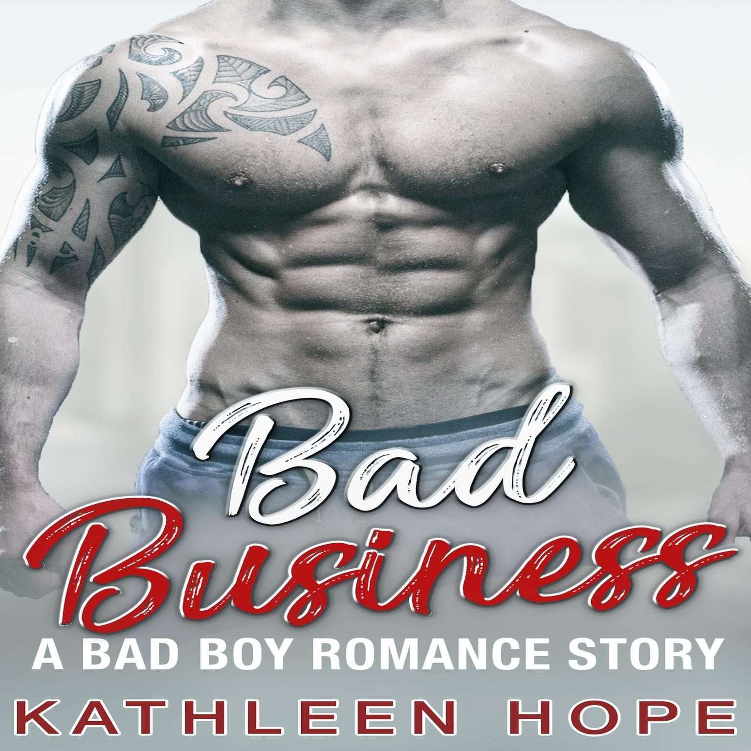 Bad Business: A Bad Boy Romance Story Audiobook, by Kathleen Hope