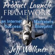 Product Launch Framework Audiobook, by Jeff Walkner