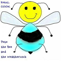 Pete the Bee and the Weathercock Audiobook, by Paul Cook