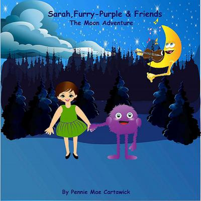 Sarah, Furry-Purple & Friends. The Moon Adventure Audiobook, by Pennie Mae Cartawick