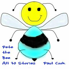 Pete the Bee: All 30 Stories Audiobook, by Paul Cook