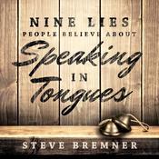 Nine Lies People Believe About Speaking in Tongues Audiobook, by Steve Bremner