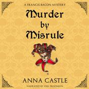 Murder by Misrule Audiobook, by Anna Castle