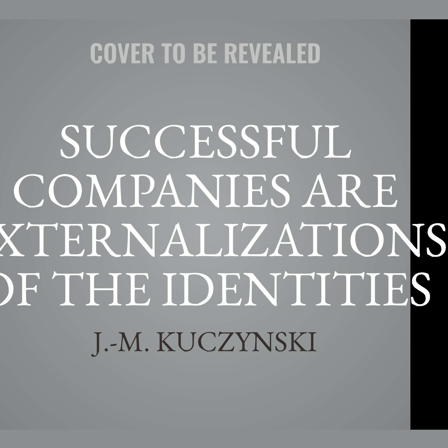 Printable Successful Companies are Externalizations of the Identities of their Owners Audiobook Cover Art