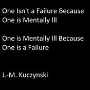 One Isn't a Failure because One is Mentally Ill: One is Mentally Ill because One is a Failure Audiobook, by J.-M. Kuczynski