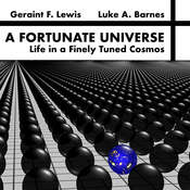 A Fortunate Universe: Life in a Finely Tuned Cosmos  Audiobook, by Geraint F.  Lewis, Luke A.  Barnes