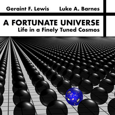 A Fortunate Universe: Life in a Finely Tuned Cosmos  Audiobook, by Geraint F.  Lewis