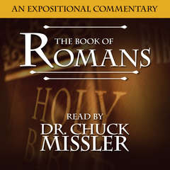 The Book of Romans: A Commentary Audiobook, by Chuck Missler