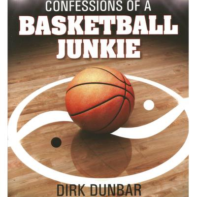 Confessions of a Basketball Junkie Audiobook, by Dirk Dunbar