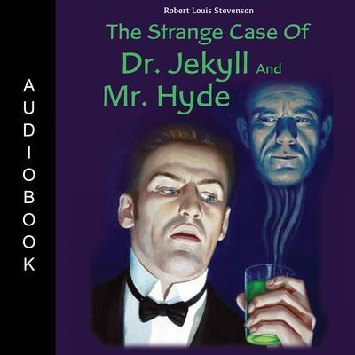 The Strange Case of Dr. Jekyll and Mr. Hyde Audiobook, by Robert Louis Stevenson
