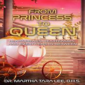 From Princess to Queen: Heratgasms, Heartbreaks and Everything In-Between Audiobook, by Martha Tara Lee