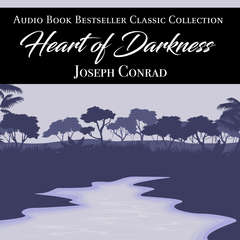 Heart of Darkness: Audio Book Bestseller Classics Collection Audiobook, by Joseph Conrad