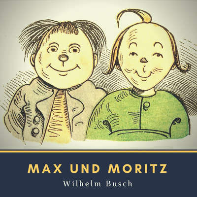Max und Moritz Audiobook, by Wilhelm Busch