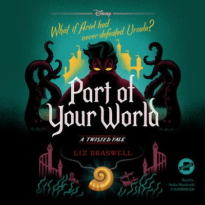 Part of Your World: A Twisted Tale Audiobook, by Liz Braswell