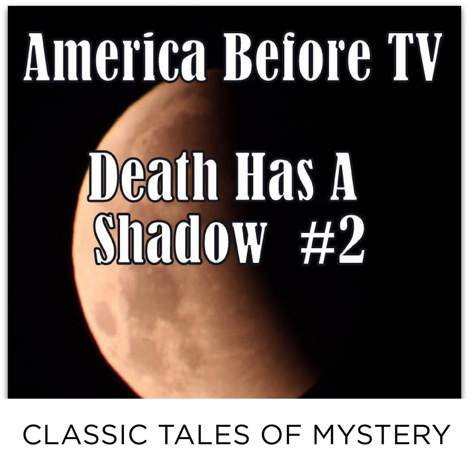 Printable America Before TV - Death Has A Shadow  #2 Audiobook Cover Art