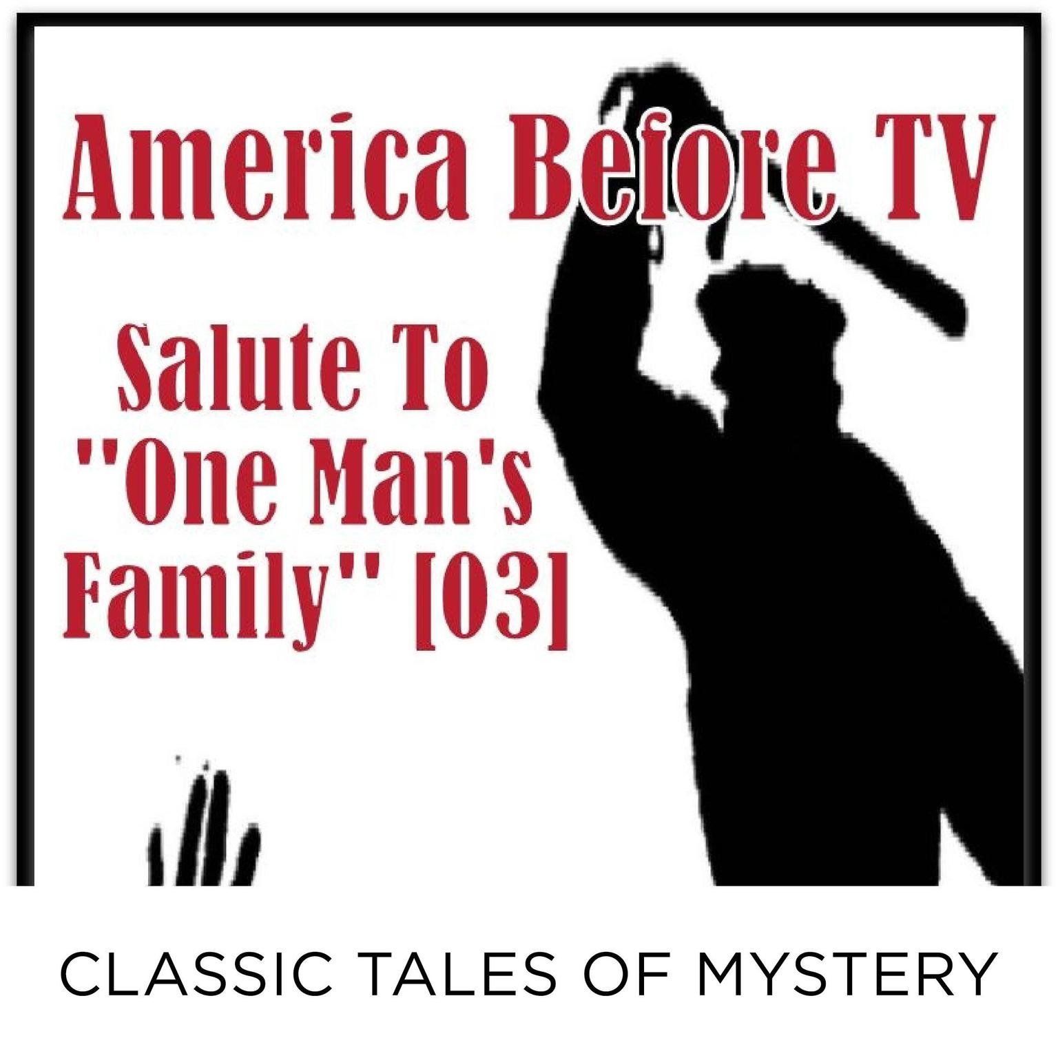 Printable America Before TV - Salute To ''One Man's Family'' [03] Audiobook Cover Art