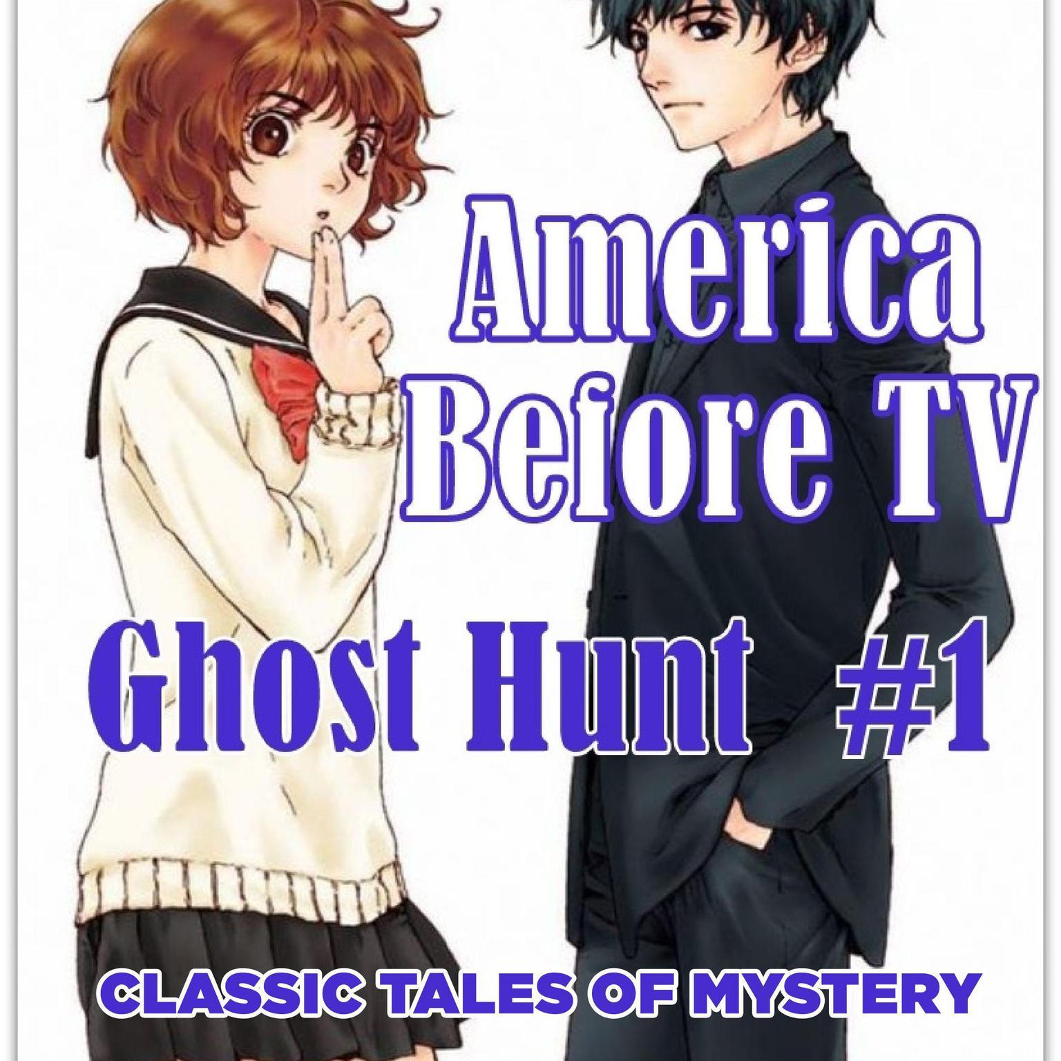 Printable America Before TV - Ghost Hunt  #1 Audiobook Cover Art
