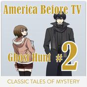America Before TV - Ghost Hunt  #2 Audiobook, by Classic Tales of Mystery