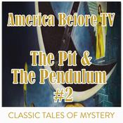 America Before TV - The Pit & The Pendulum  #2 Audiobook, by Edgar Allen Poe