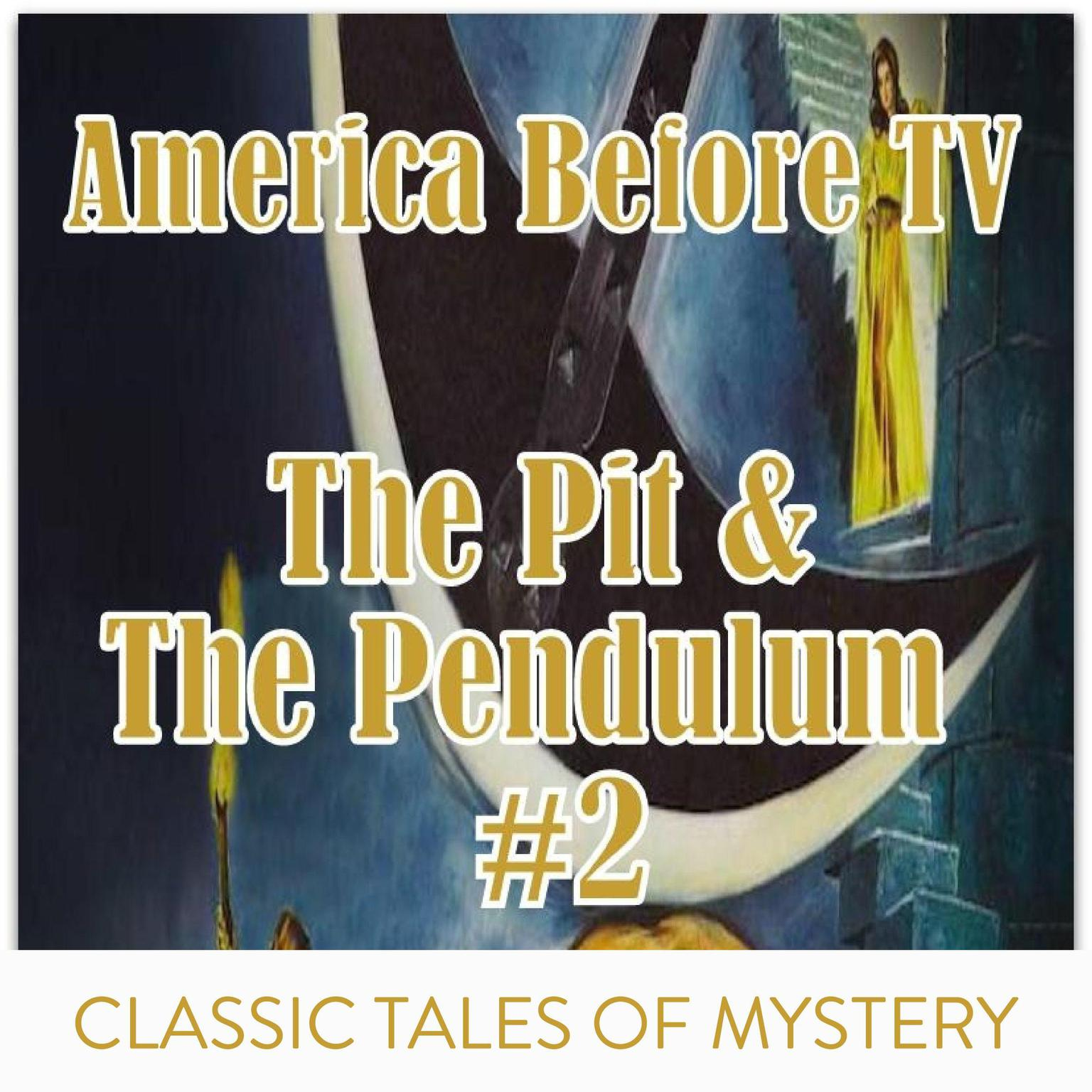 Printable America Before TV - The Pit & The Pendulum  #2 Audiobook Cover Art