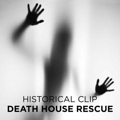 Death House Rescue Audiobook, by Historical Clip