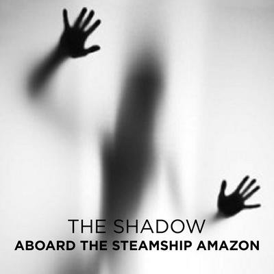 Aboard the Steamship Amazon Audiobook, by The Shadow