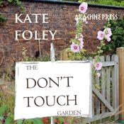 The Dont Touch Garden Audiobook, by Kate Foley