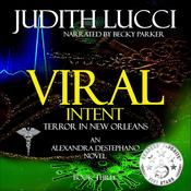Viral Intent: Terror in New Orleans Audiobook, by Judith Lucci