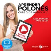 Aprender polonês - Textos Paralelos - Fácil de ouvir - Fácil de ler CURSO DE ÁUDIO DE POLONÊS N.o 1 - Aprender polonês - Aprenda com Áudio  Audiobook, by Polyglot Planet