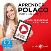 Aprender Polaco - Texto Paralelo - Fácil de Leer - Fácil de Escuchar: Curso en Audio No. 1 [Learn Polish - Parallel Text - Easy Reader - Easy Audio: Audio Course No. 1]: Lectura Fácil en Polaco Audiobook, by Polyglot Planet