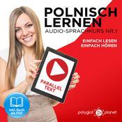 Polnisch Lernen - Einfach Lesen - Einfach Hören - Paralleltext: Polnisch Lernen Audio-Sprachkurs Nr. 1 (Einfach Polnisch Lernen - Hören & Lesen) - Der Polnisch Easy Reader - Easy Audio Sprachkurs Audiobook, by Polyglot Planet
