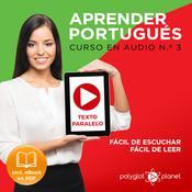 Aprender Portugués - Texto Paralelo - Fácil de Leer - Fácil de Escuchar: Curso en Audio, No. 3 [Learn Portugese - Parallel Text - Easy Reader - Easy Audio - Audio Course No. 3]: Lectura Fácil en Portugués Audiobook, by Polyglot Planet