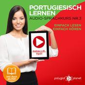 Portugiesisch Lernen: Einfach Lesen, Einfach Hören: Paralleltext: Portugiesisch Audio Sprachkurs Nr. 3 - Der Portugiesisch Easy Reader - Easy Audio Sprachkurs Audiobook, by Polyglot Planet