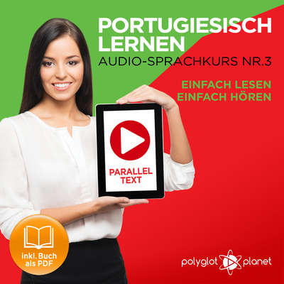 Portugiesisch Lernen: Einfach Lesen, Einfach Hören: Paralleltext: Portugiesisch Audio Sprachkurs Nr. 3 - Der Portugiesisch Easy Reader - Easy Audio Sprachkurs Audiobook, by Polyglot Planet