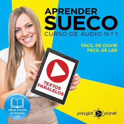 Aprender Sueco - Textos Paralelos - Fácil de ouvir - Fácil de ler CURSO DE ÁUDIO DE SUECO N.o 1 - Aprender Sueco - Aprenda com Áudio  Audiobook, by Polyglot Planet