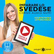 Imparare lo svedese - Lettura facile - Ascolto facile - Testo a fronte: Imparare lo svedese Easy Audio - Easy Reader (Svedese corso audio) (Volume 1) [Learn Swedish] Audiobook, by Polyglot Planet