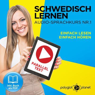 Schwedisch Lernen: Einfach Lesen, Einfach Hören: Schwedisch Paralleltext - Audio-Sprachkurs Nr. 1 - Der Schwedisch Easy Reader - Easy Audio Sprachkurs Audiobook, by Polyglot Planet