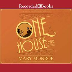 One House Over Audiobook, by Mary Monroe
