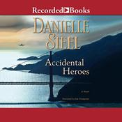 Accidental Heroes Audiobook, by Danielle Steel