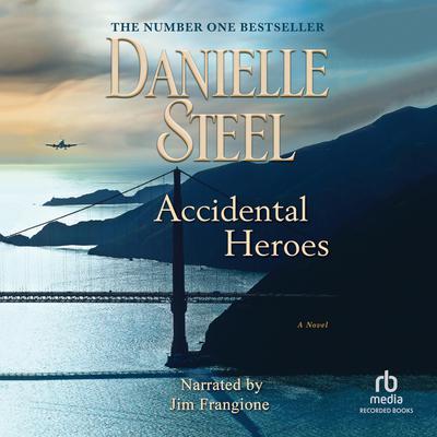 Accidental Heroes Audiobook, by Danielle Steel