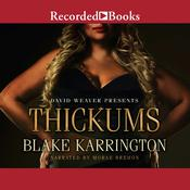 Thickums Audiobook, by Blake Karrington