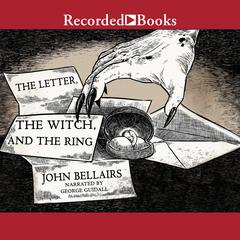 The Letter, the Witch, and the Ring Audiobook, by John Bellairs
