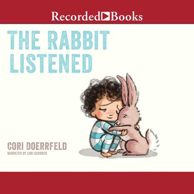 The Rabbit Listened Audiobook, by Cori Doerrfeld