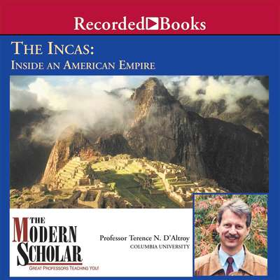 The Incas Audiobook, by Terence N. D'Altroy