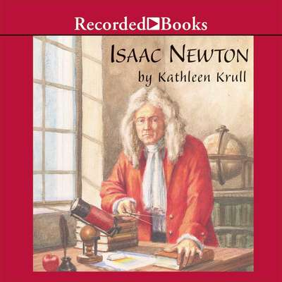 Isaac Newton Audiobook, by Kathleen Krull