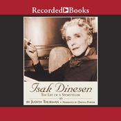 Isak Dinesen: The Life of a Storyteller Audiobook, by Judith Thurman