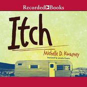 Itch: A Novel Audiobook, by Michelle D. Kwasney