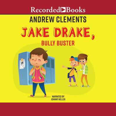 Jake Drake, Bully Buster Audiobook, by Andrew Clements